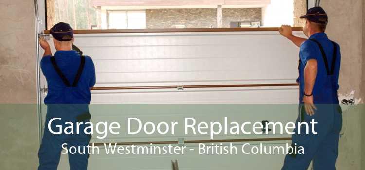 Garage Door Replacement South Westminster - British Columbia