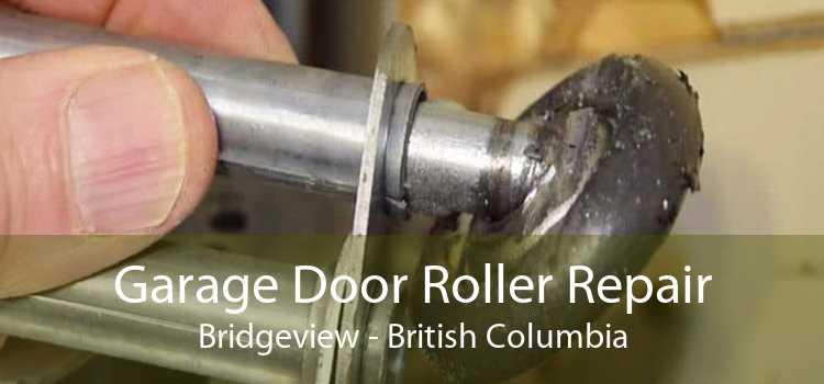 Garage Door Roller Repair Bridgeview - British Columbia