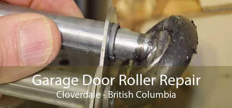 Garage Door Roller Repair Cloverdale - British Columbia