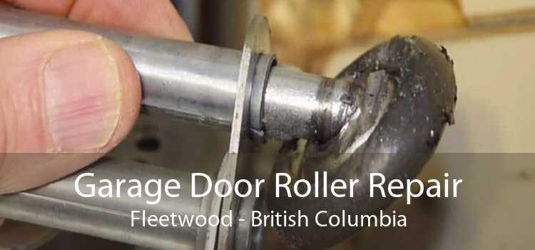 Garage Door Roller Repair Fleetwood - British Columbia