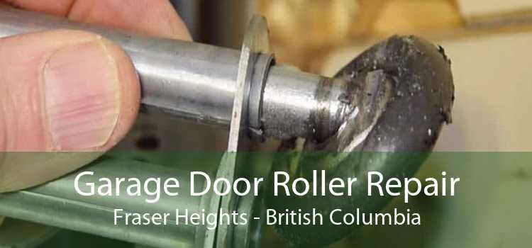 Garage Door Roller Repair Fraser Heights - British Columbia