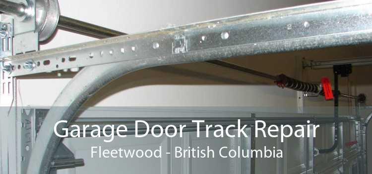 Garage Door Track Repair Fleetwood - British Columbia