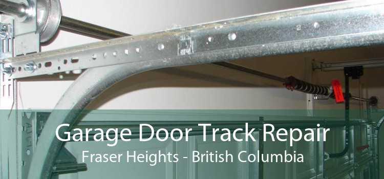 Garage Door Track Repair Fraser Heights - British Columbia