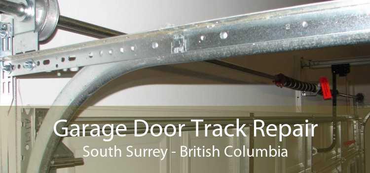 Garage Door Track Repair South Surrey - British Columbia
