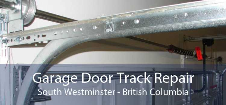 Garage Door Track Repair South Westminster - British Columbia