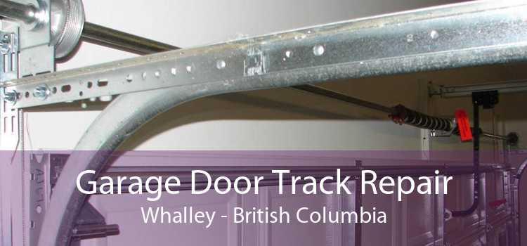 Garage Door Track Repair Whalley - British Columbia