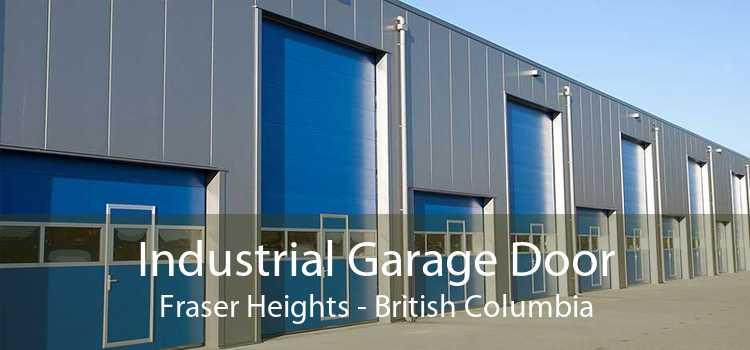 Industrial Garage Door Fraser Heights - British Columbia