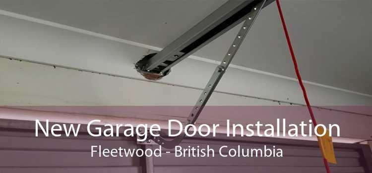 New Garage Door Installation Fleetwood - British Columbia