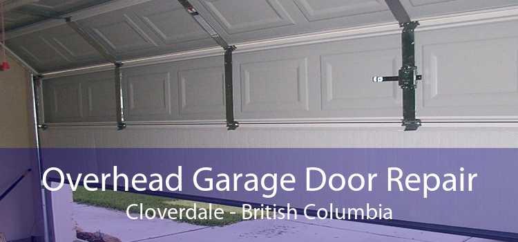 Overhead Garage Door Repair Cloverdale - British Columbia