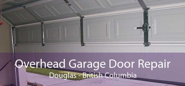 Overhead Garage Door Repair Douglas - British Columbia