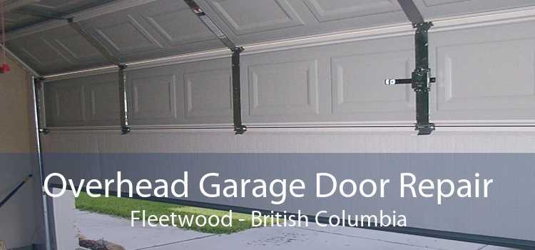 Overhead Garage Door Repair Fleetwood - British Columbia