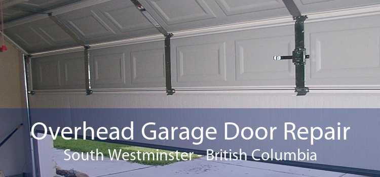 Overhead Garage Door Repair South Westminster - British Columbia