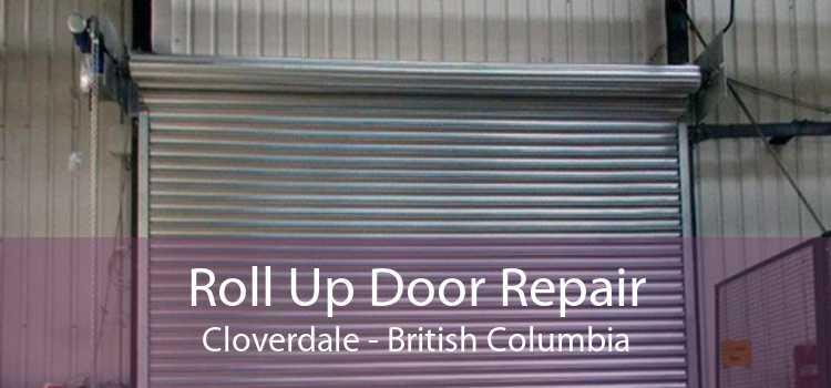 Roll Up Door Repair Cloverdale - British Columbia