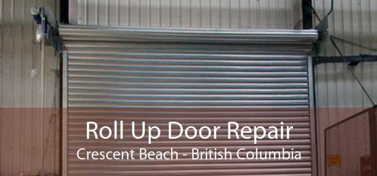 Roll Up Door Repair Crescent Beach - British Columbia