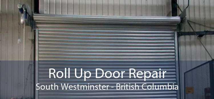 Roll Up Door Repair South Westminster - British Columbia