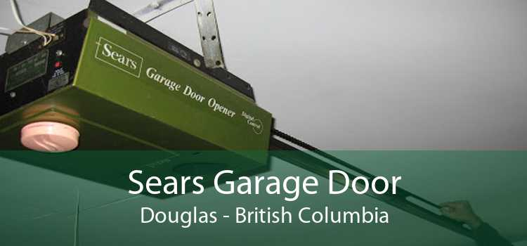Sears Garage Door Douglas - British Columbia